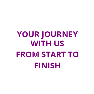 Your Journey with Us From Start to Finish